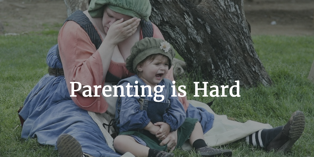 Parenting is Hard. You Are Not Alone.